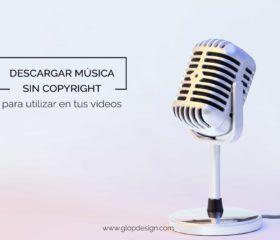 Descargar música sin copyright para tus vídeos | GlopDesign