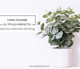 Cómo escribir el título perfecto | GlopDesign